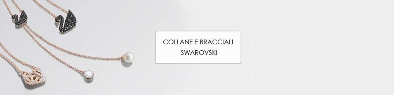 Collane e Bracciali Swarovski Scopri la Collezione