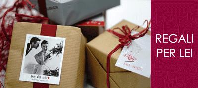 Scegli il regalo perfetto per Lei!